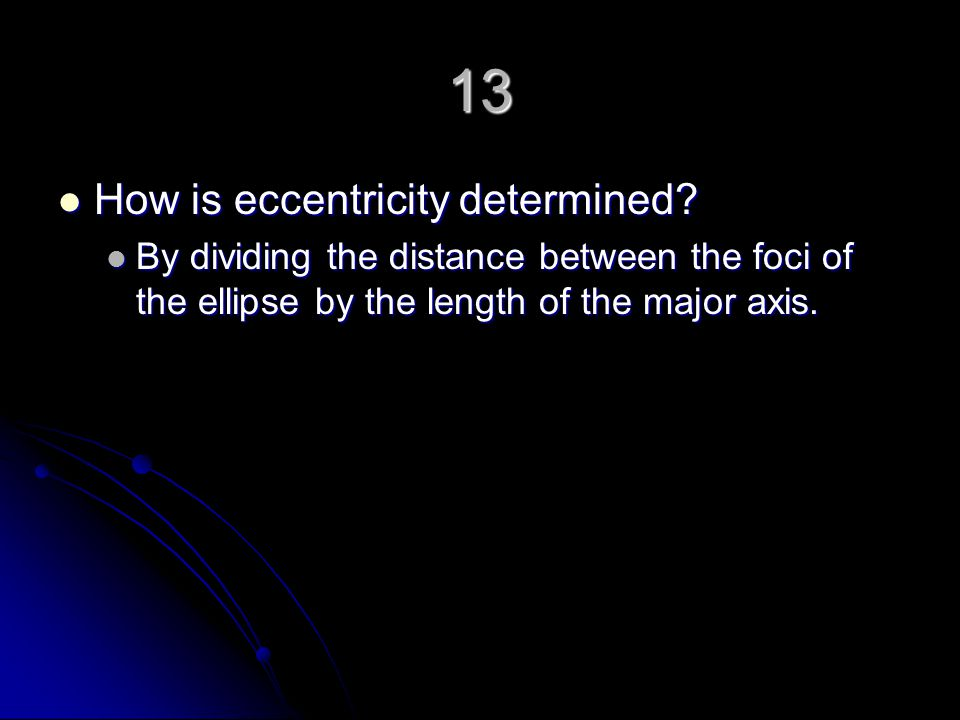 13 How is eccentricity determined