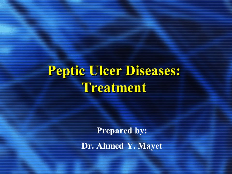 Peptic Ulcer Diseases: Treatment