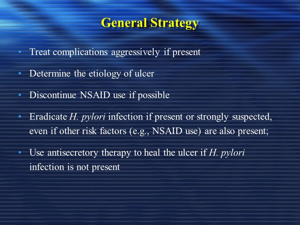 General Strategy Treat complications aggressively if present