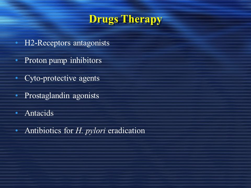 Drugs Therapy H2-Receptors antagonists Proton pump inhibitors