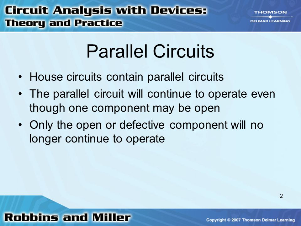 Parallel Circuits House circuits contain parallel circuits