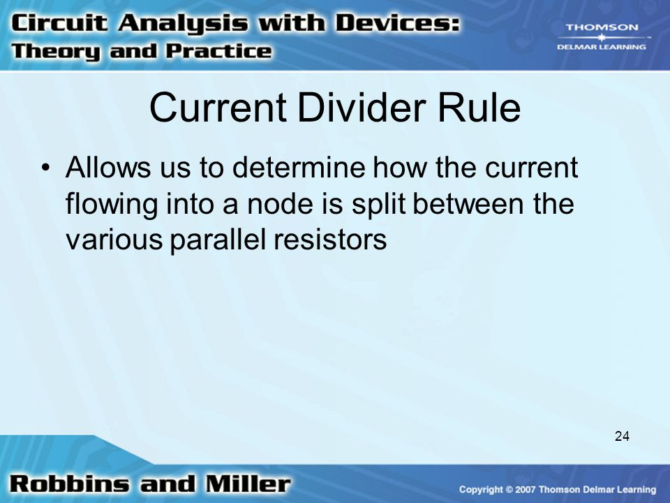 Current Divider Rule Allows us to determine how the current flowing into a node is split between the various parallel resistors.