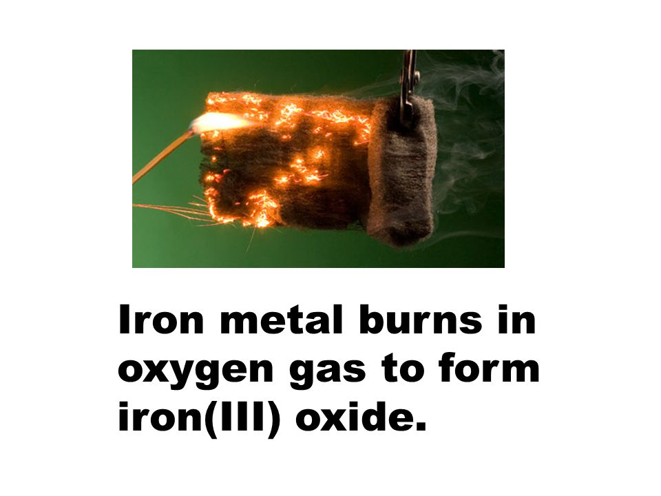 Iron metal burns in oxygen gas to form iron(III) oxide.