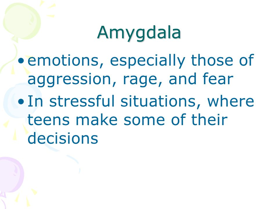 Amygdala emotions, especially those of aggression, rage, and fear