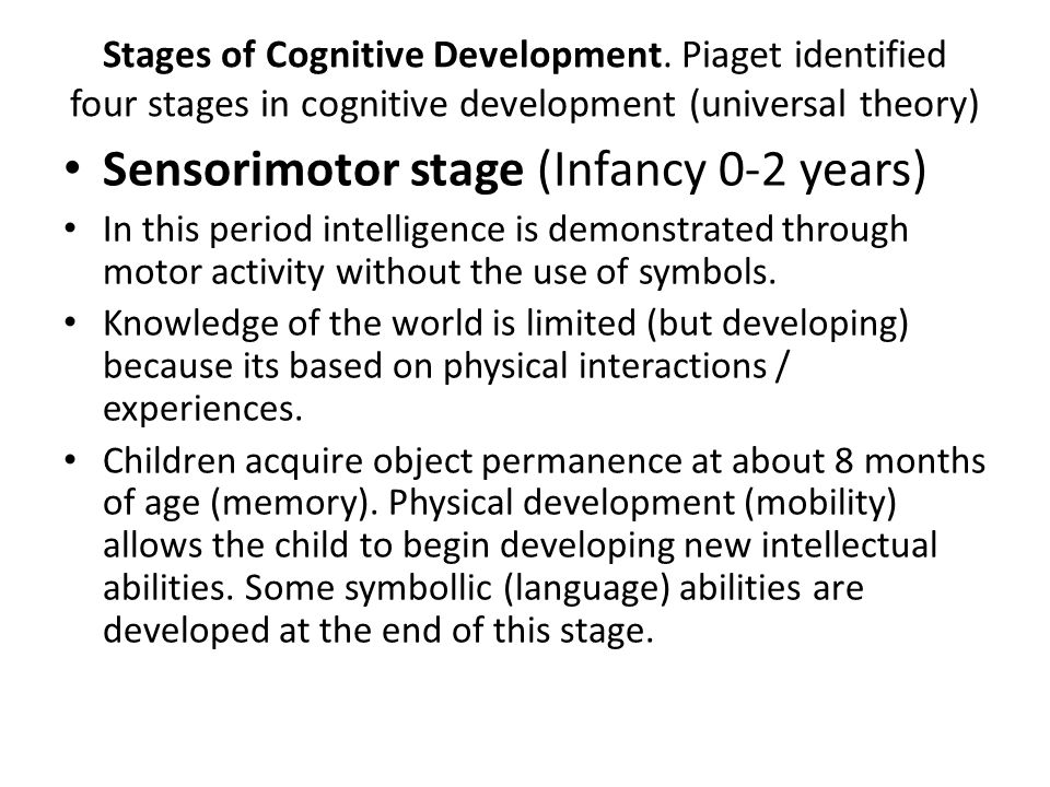 Sensorimotor stage (Infancy 0-2 years)