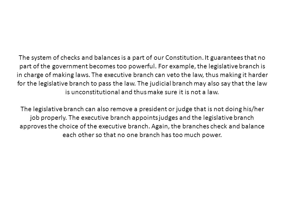 The system of checks and balances is a part of our Constitution