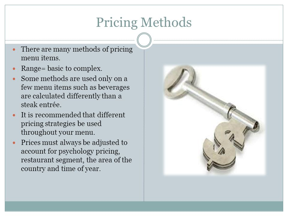 Pricing Methods There are many methods of pricing menu items.