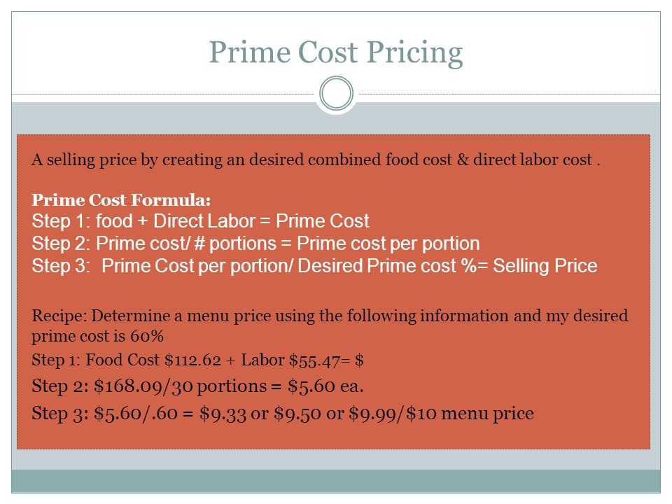 Prime Cost Pricing Step 1: food + Direct Labor = Prime Cost