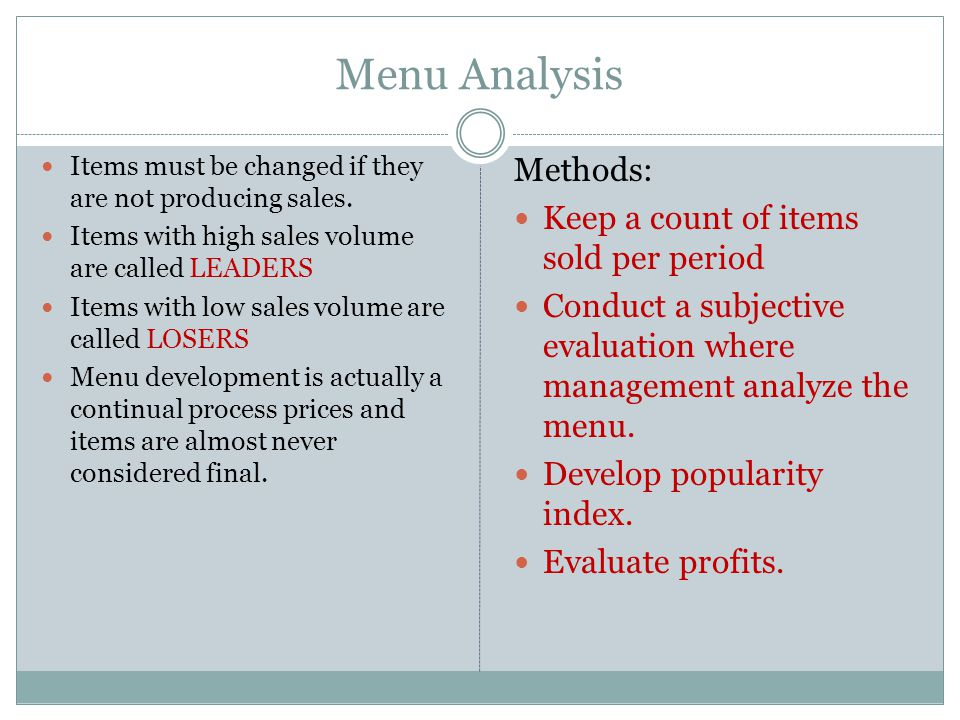 Menu Analysis Methods: Keep a count of items sold per period