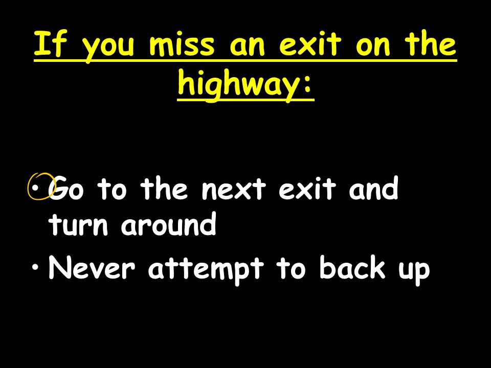 If you miss an exit on the highway:
