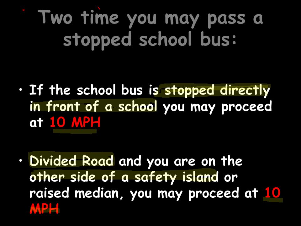 Two time you may pass a stopped school bus: