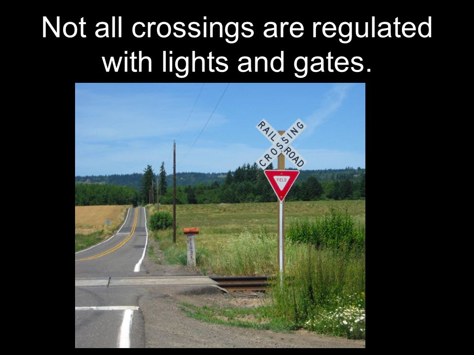 Not all crossings are regulated with lights and gates.