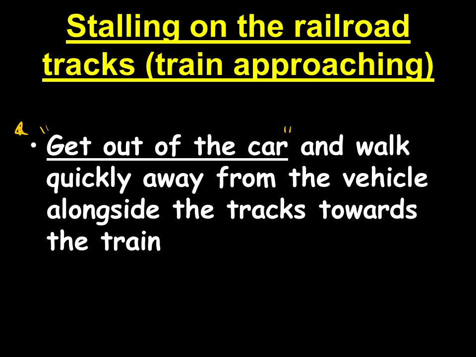 Stalling on the railroad tracks (train approaching)
