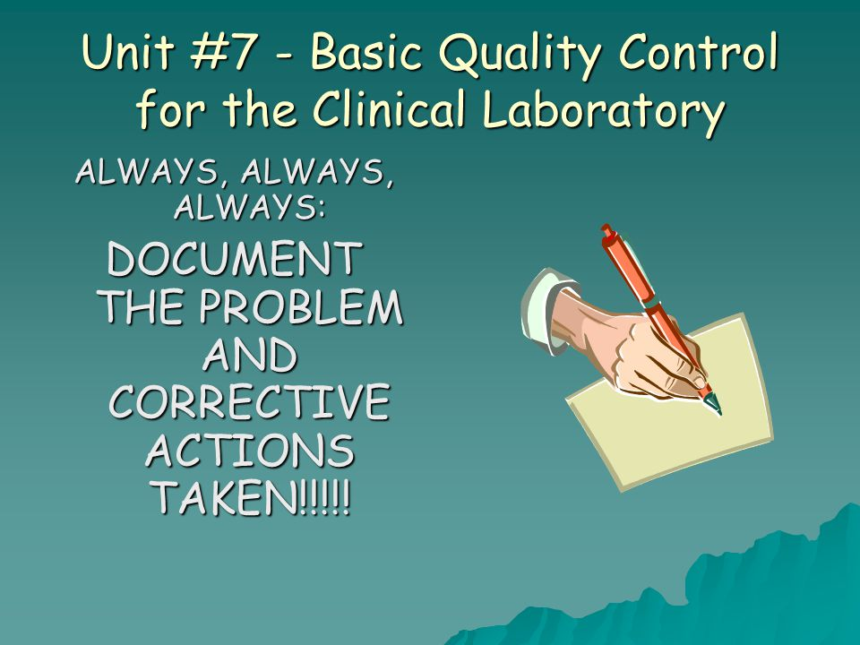 Unit #7 - Basic Quality Control for the Clinical Laboratory