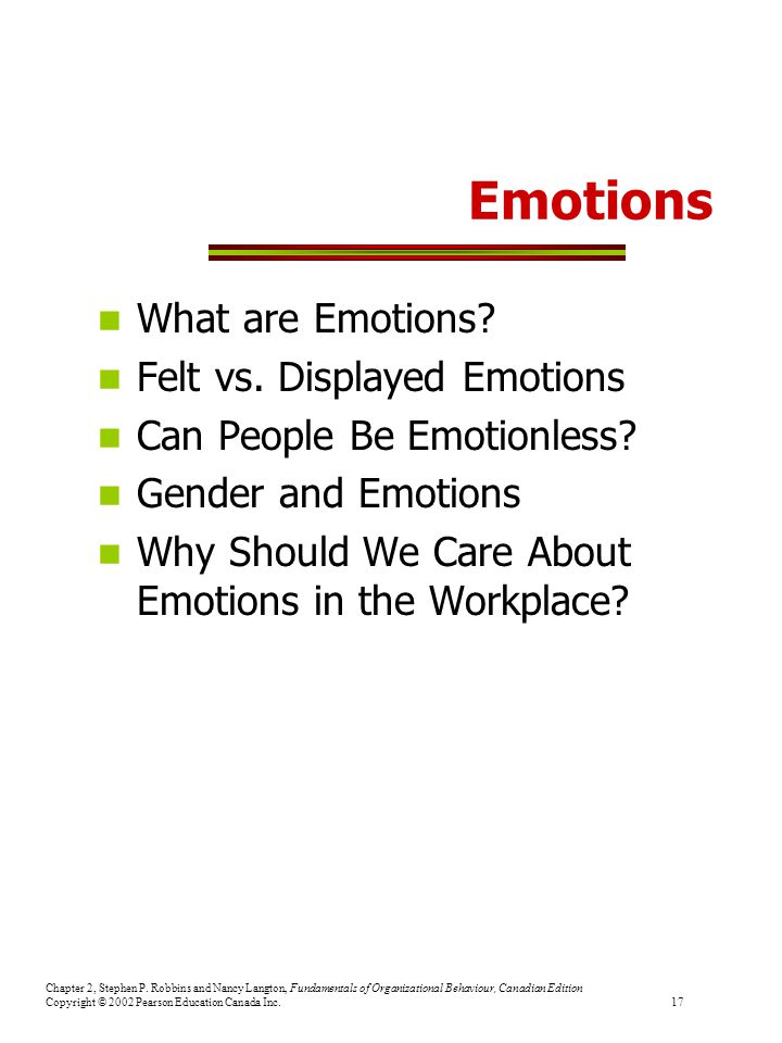 Emotions What are Emotions Felt vs. Displayed Emotions