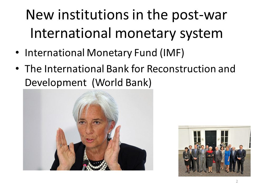 New institutions in the post-war International monetary system