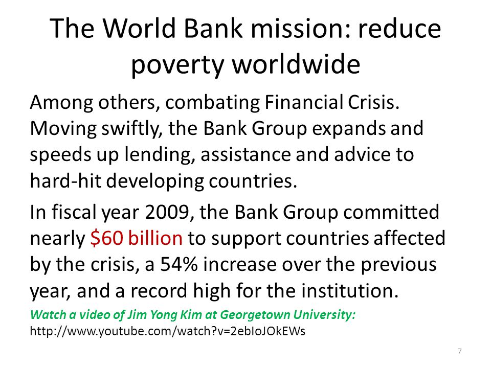 The World Bank mission: reduce poverty worldwide