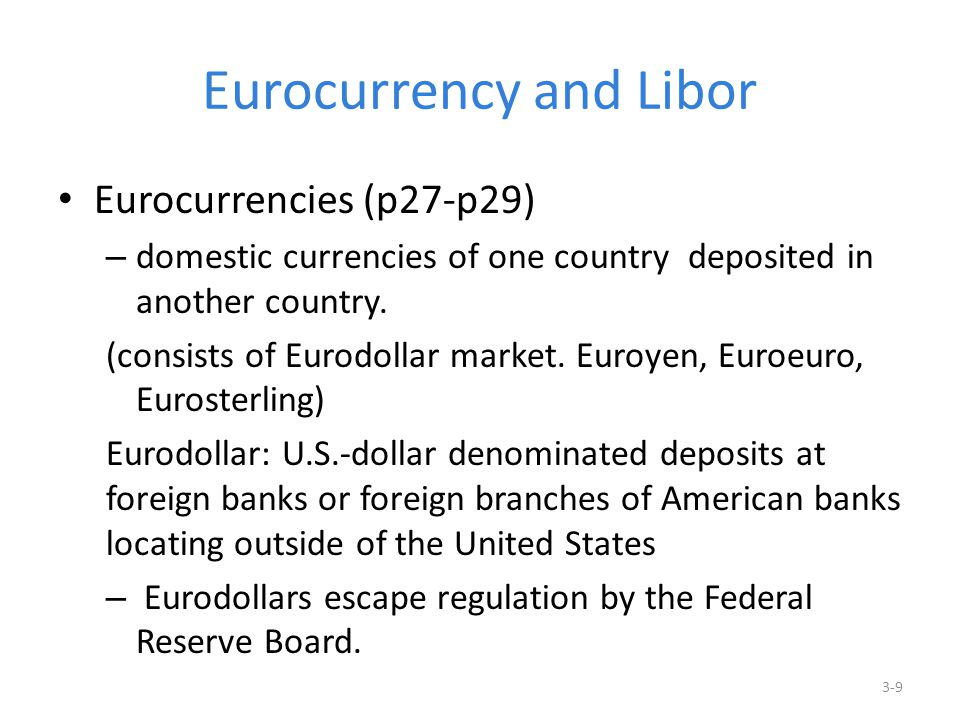 Eurocurrency and Libor