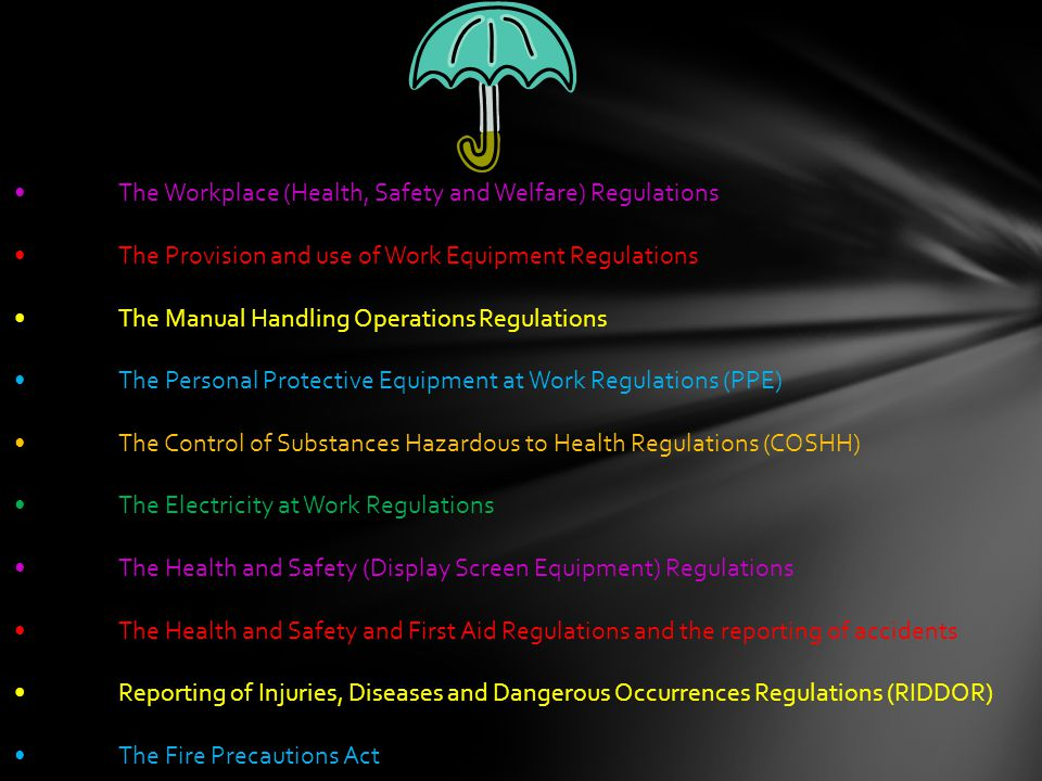 • The Workplace (Health, Safety and Welfare) Regulations