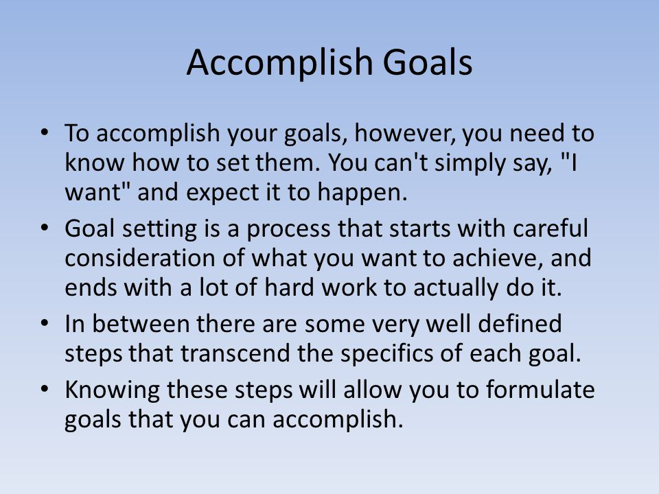 how do you accomplish your goals