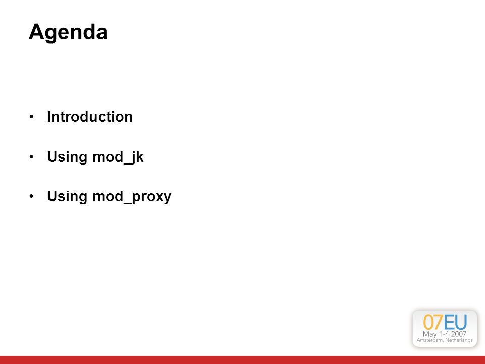Agenda Introduction Using mod_jk Using mod_proxy