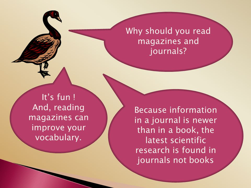 Why should you read magazines and journals
