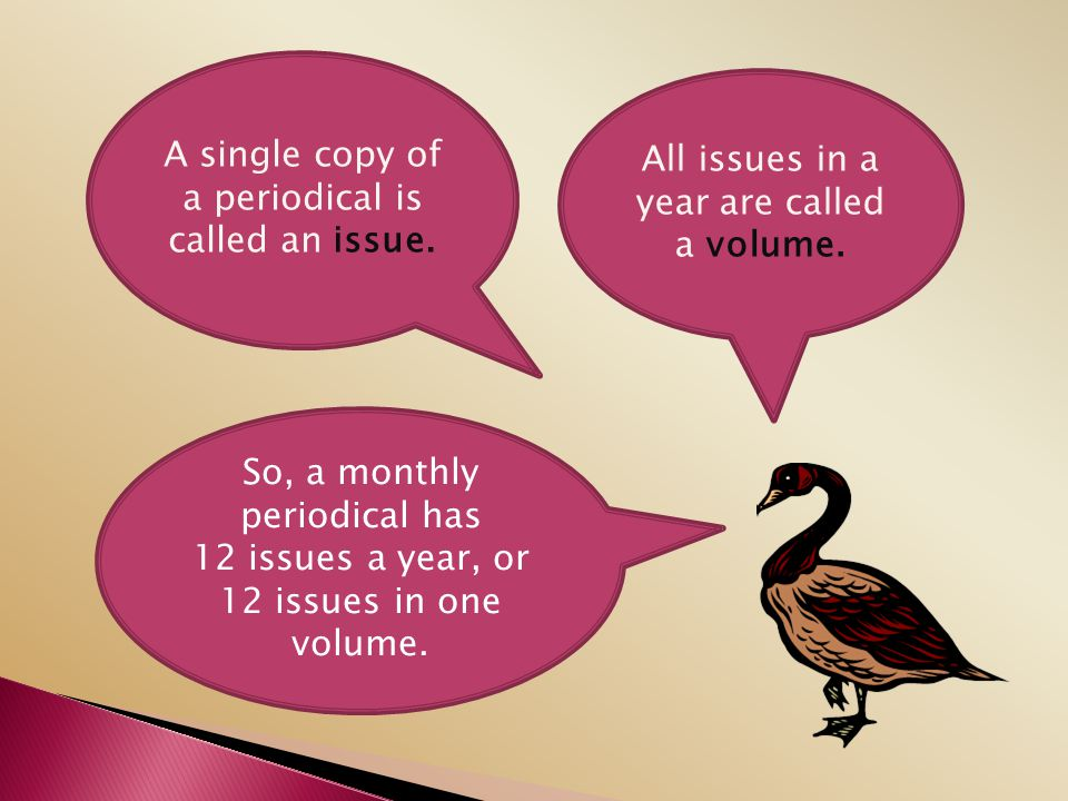 A single copy of a periodical is called an issue.