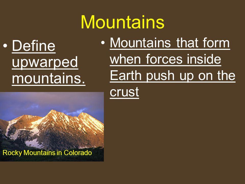 upwarped mountain