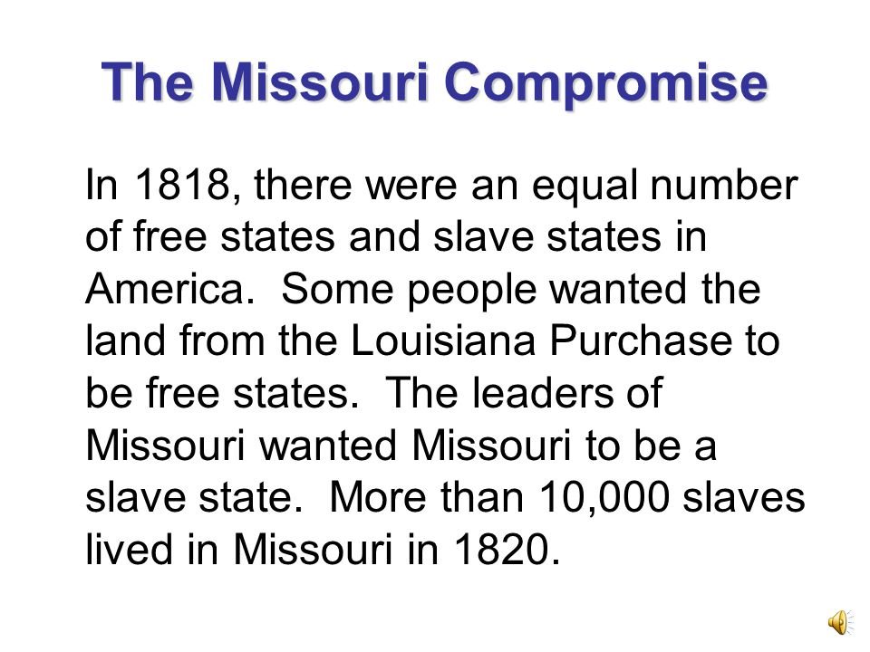 What was the Missouri Compromise? - ppt video online download