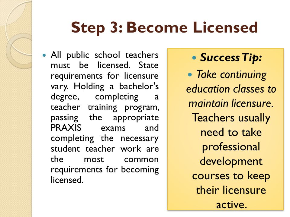 Step 3: Become Licensed Success Tip: