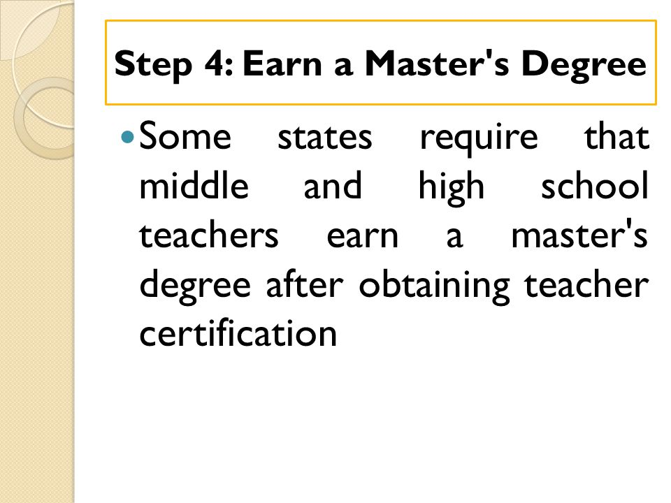 Step 4: Earn a Master s Degree