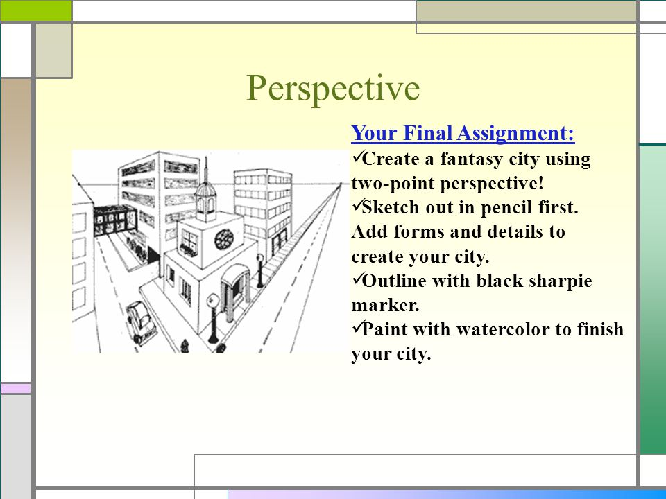 Perspective Your Final Assignment: Create a fantasy city using