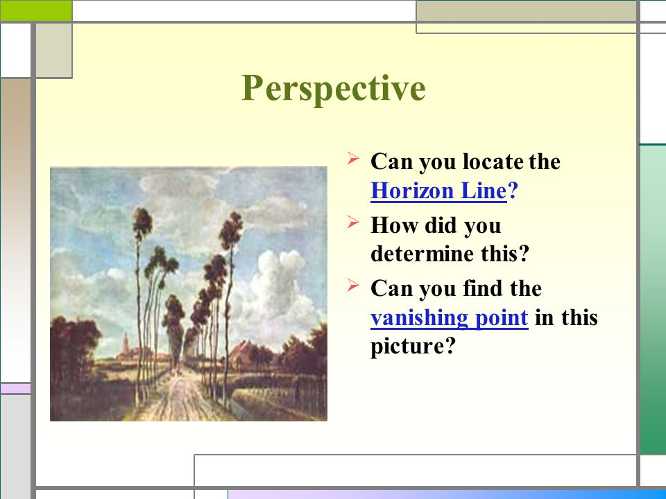 Perspective Can you locate the Horizon Line