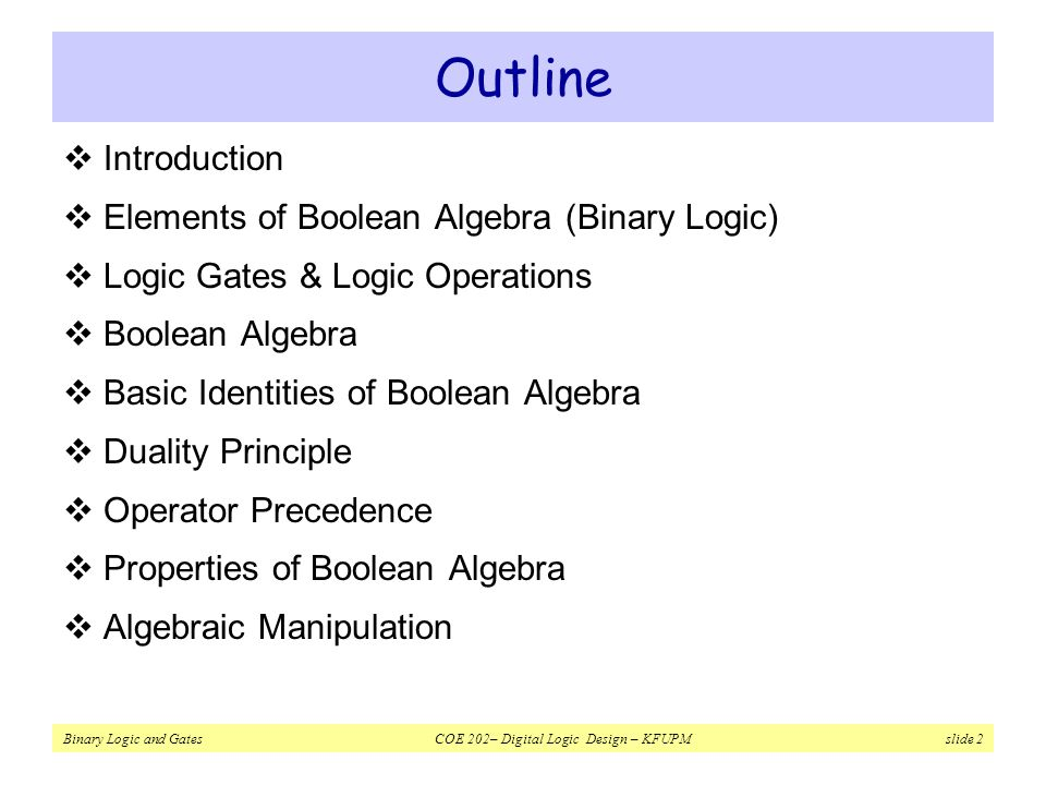 Outline Introduction Elements of Boolean Algebra (Binary Logic)