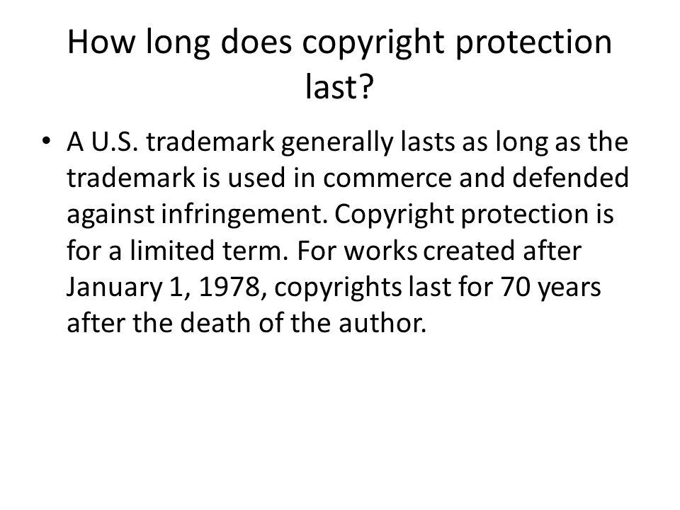 How long does copyright protection last