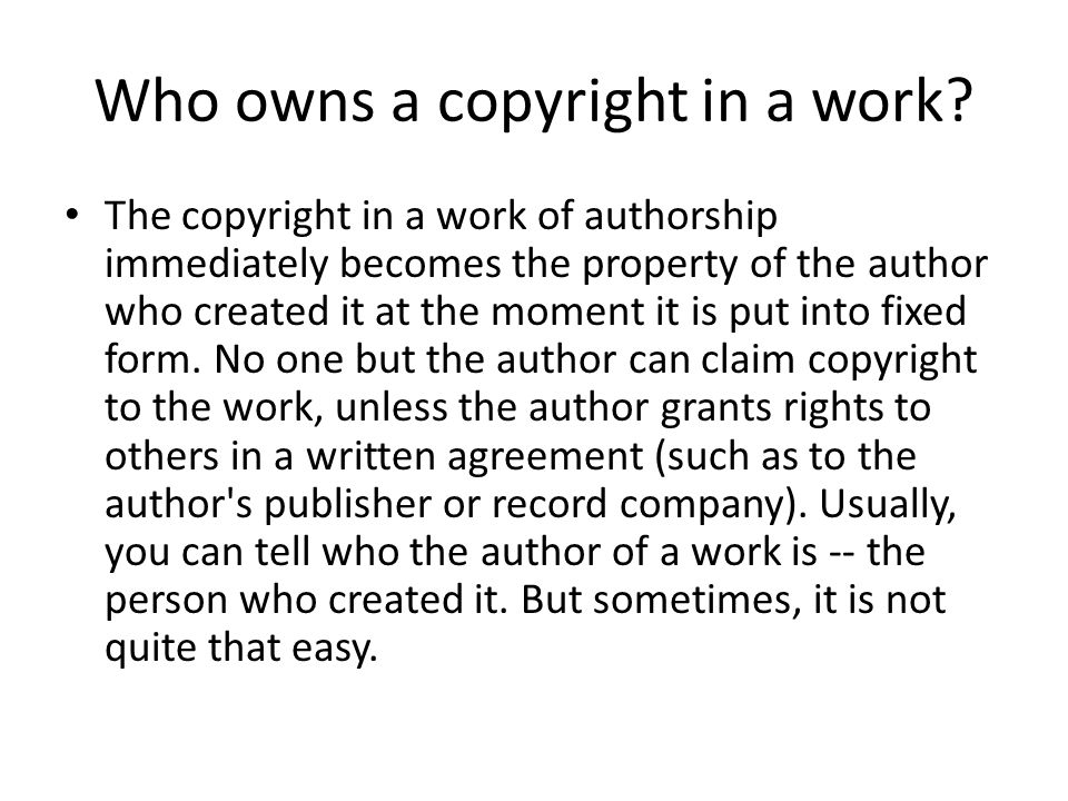 Who owns a copyright in a work