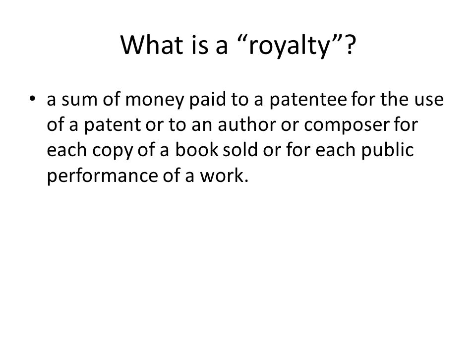 What is a royalty