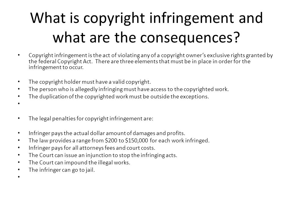 What is copyright infringement and what are the consequences