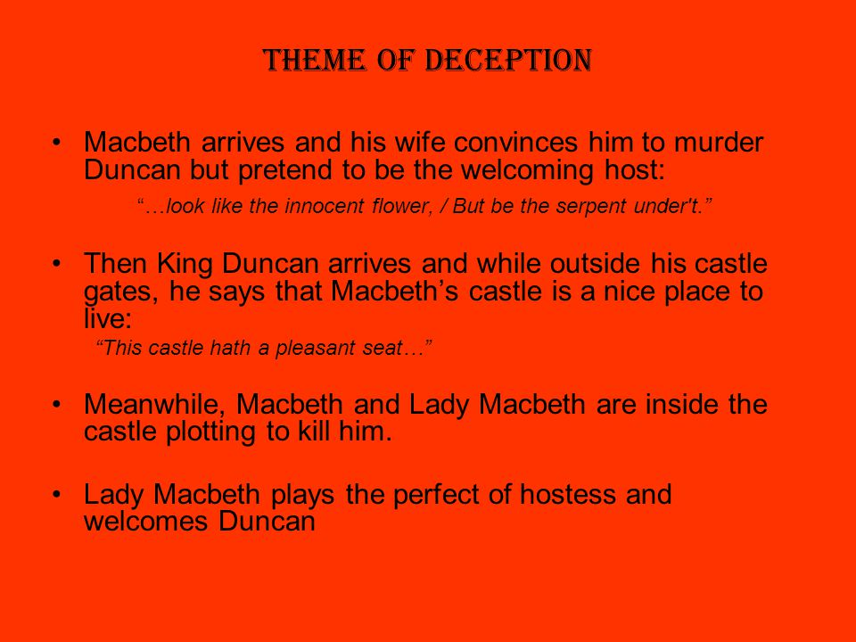 the theme of deception in macbeth by william shakespeare William shakespeare's play macbeth exposes many evil explicit themes the theme of temptation is an apparent theme the witches create temptation by giving macbeth the prophecies at first macbeth acknowledges that killing the king would create deep damnation however, macbeth succumbs to.