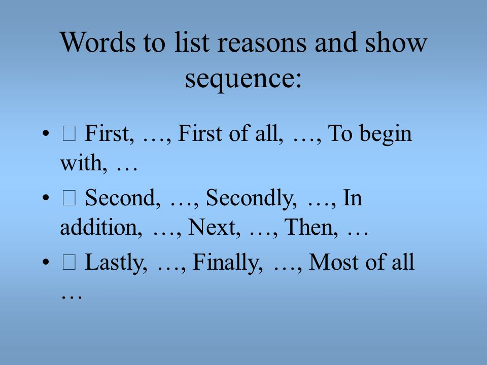 Words to list reasons and show sequence: