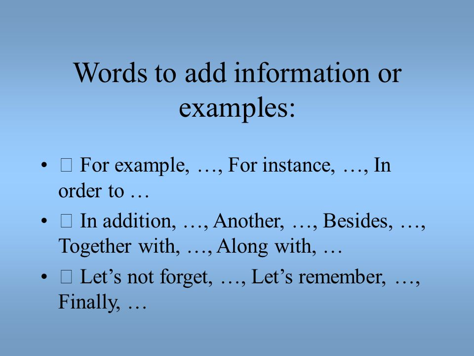 Words to add information or examples: