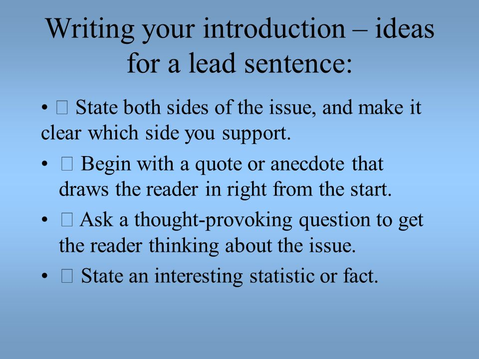 Writing your introduction – ideas for a lead sentence: