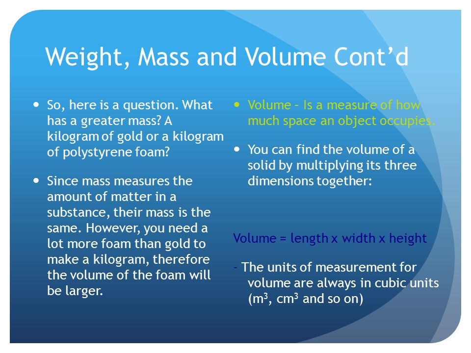 Weight, Mass and Volume Cont'd