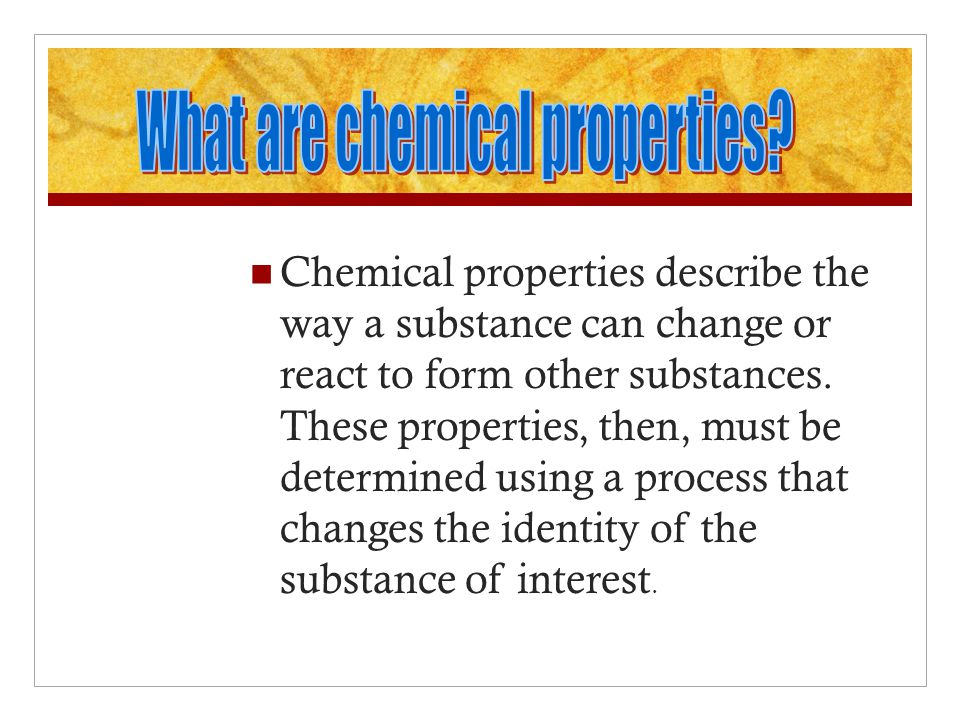 What are chemical properties