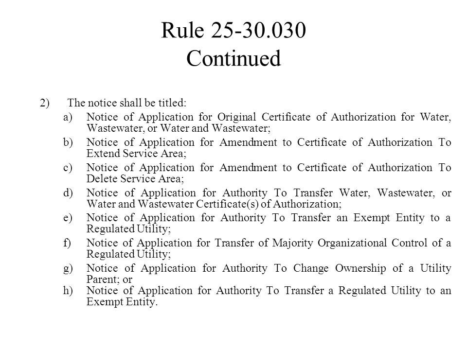 Rule 25-30.029 Continued The complete legal description of the service area to be extended, deleted, or transferred shall include: