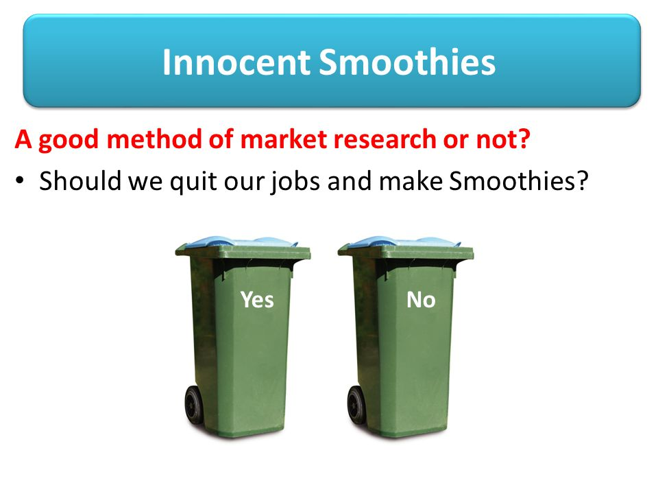 Innocent Smoothies A good method of market research or not