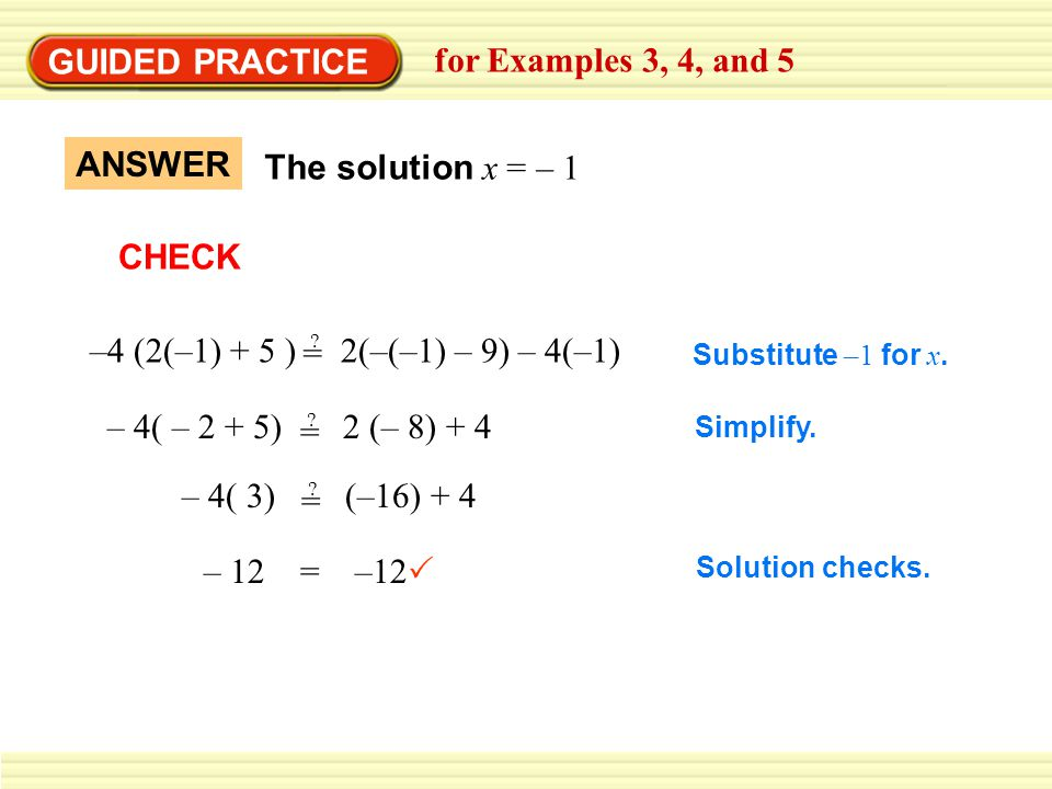 GUIDED PRACTICE for Examples 3, 4, and 5 ANSWER The solution x = – 1