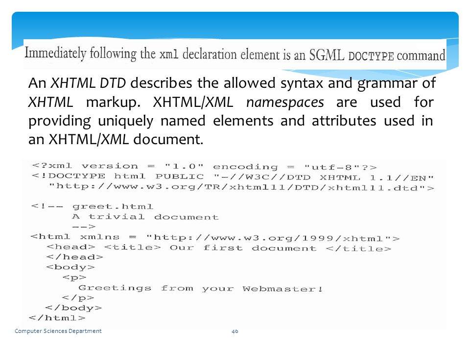 An XHTML DTD describes the allowed syntax and grammar of XHTML markup