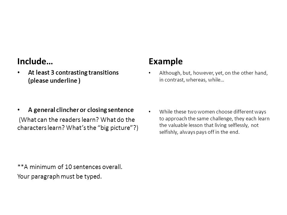 Include… Example. At least 3 contrasting transitions (please underline ) A general clincher or closing sentence.