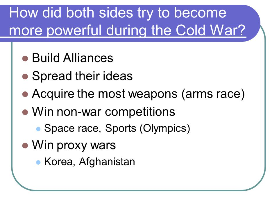 How did both sides try to become more powerful during the Cold War